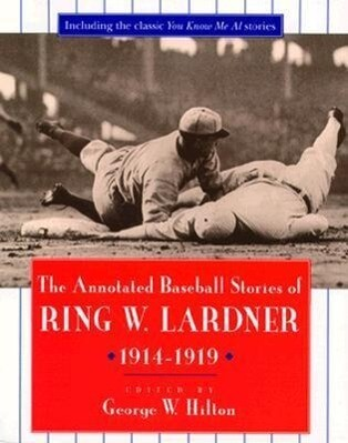 The Annotated Baseball Stories of Ring W. Lardner, 1914-1919 als Taschenbuch