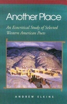 Another Place: An Ecocritical Study of Selected Western American Poets als Taschenbuch