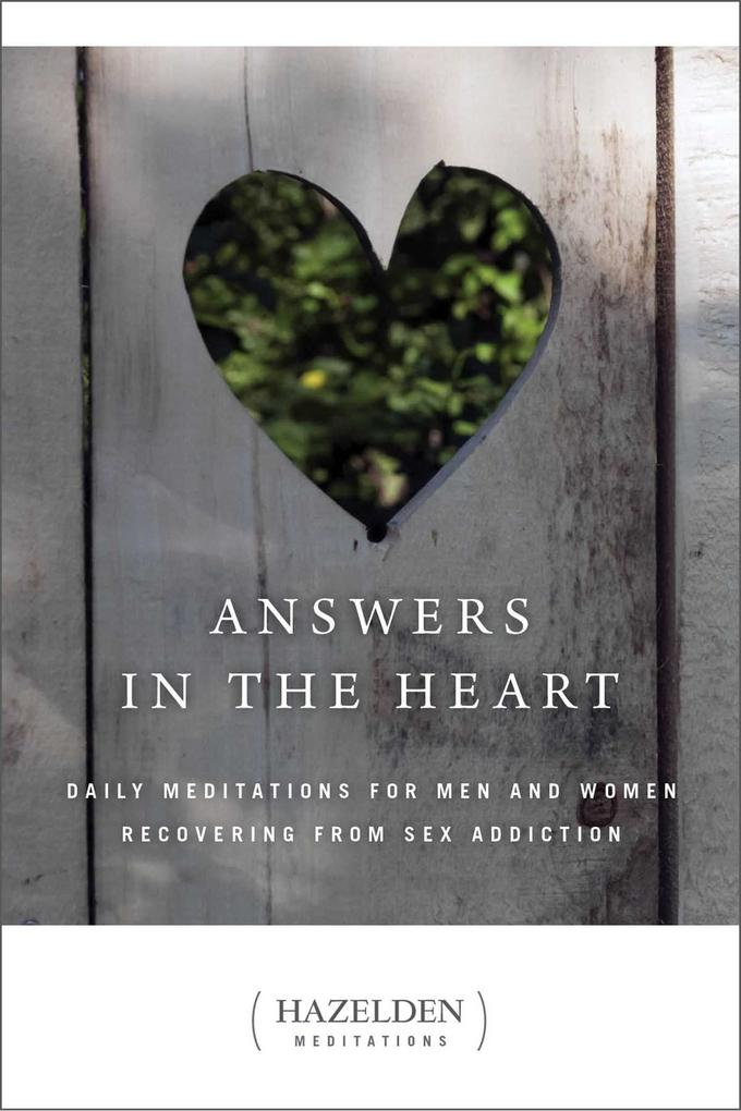 Answers in the Heart: Daily Meditations for Men and Women Recovering from Sex Addiction als Taschenbuch