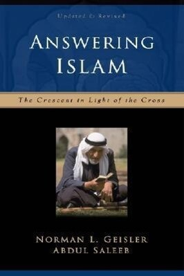 Answering Islam: The Crescent in Light of the Cross als Taschenbuch