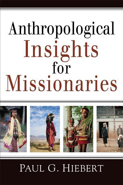 Anthropological Insights for Missionaries als Taschenbuch