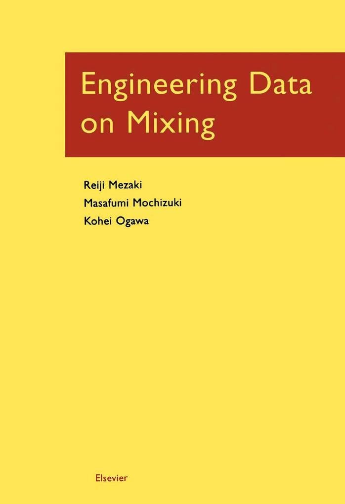 9780080531007 - Reiji Mezaki, Masafumi Mochizuki, Kohei Ogawa: Engineering Data on Mixing als eBook Download von Reiji Mezaki, Masafumi Mochizuki, Kohei Ogawa - Livre