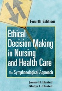 Ethical Decision Making in Nursing and Health C...