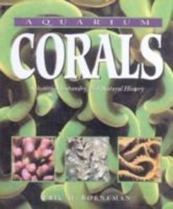 Aquarium Corals: Selection, Husbandry, and Natural History als Buch