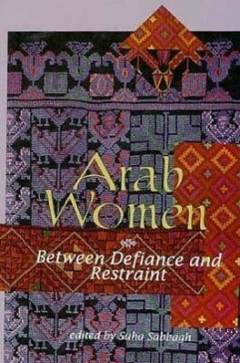 Arab Women: Between Defiance and Restraint als Buch