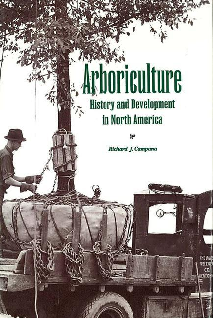 Arboriculture: History and Development in North America als Buch