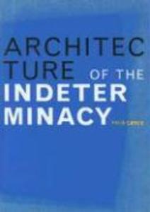 Architecture of the indeterminacy als Taschenbuch