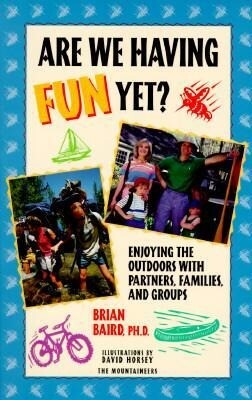Are We Having Fun Yet?: Enjoying the Outdoors with Partners, Families, and Groups als Taschenbuch