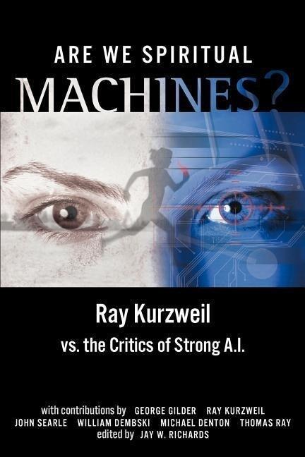 Are We Spiritual Machines?: Ray Kurzweil vs. the Critics of Strong AI als Taschenbuch