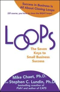 Loops: The Seven Keys to Small Business Success...