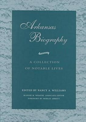 Arkansas Biography: A Collection of Notable Lives als Taschenbuch