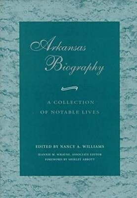 Arkansas Biography: A Collection of Notable Lives (C) als Buch