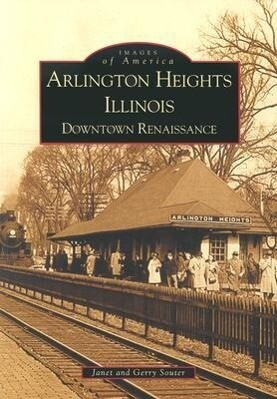 Arlington Heights, Illinois:: Downtown Renaissance als Taschenbuch