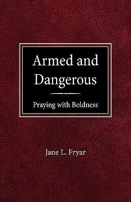 Armed and Dangerous: Praying with Boldness als Taschenbuch
