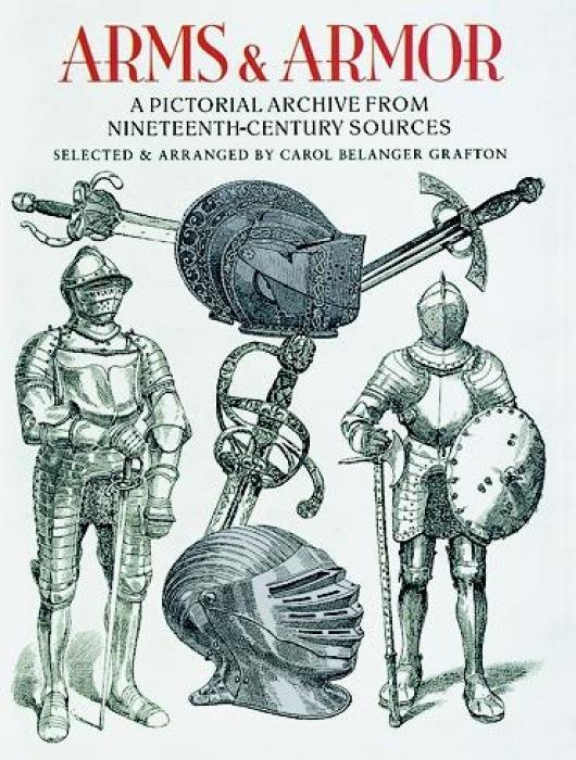 Arms and Armor: A Pictorial Archive from Nineteenth-Century Sources als Taschenbuch