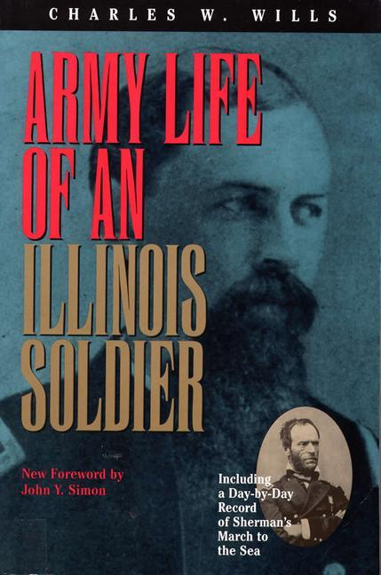 Army Life of an Illinois Soldier: Including a Day-By-Day Record of Sherman's March to the Sea als Taschenbuch