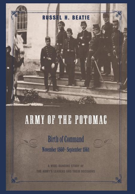 Army of the Potomac: Birth of Command, November 1860 - September 1861 als Buch