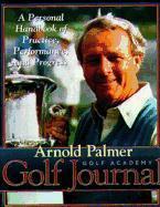 Arnold Palmer's Golf Journal: A Personal Handbook of Practice, Performance, and Progress als Buch