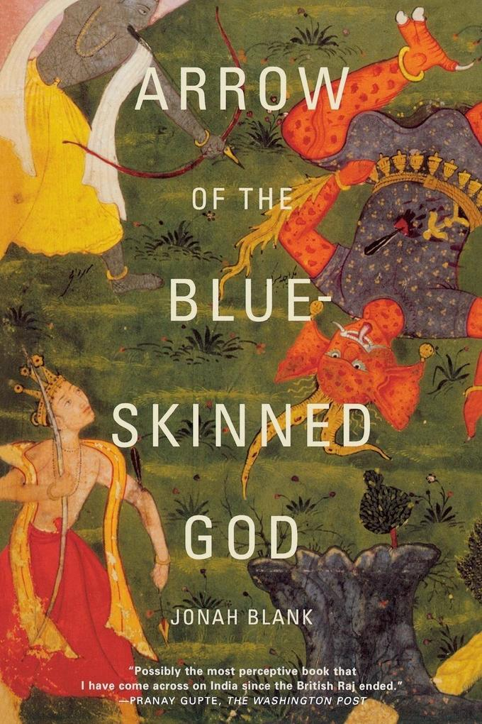 Arrow of the Blue-Skinned God: Retracing the Ramayana Through India als Taschenbuch