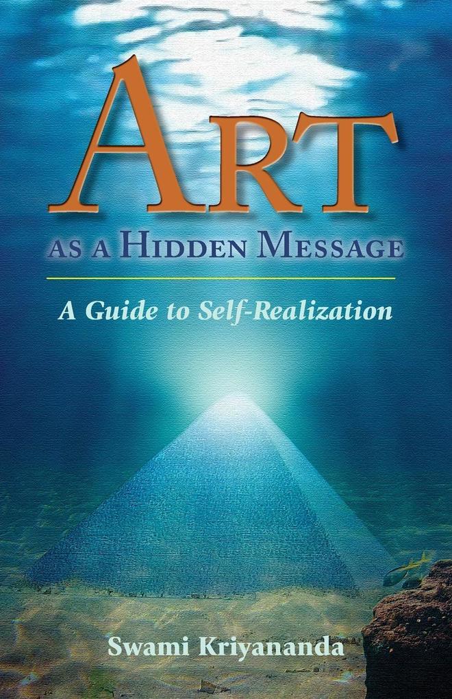 Art as a Hidden Message: A Guide to Self-Realization als Taschenbuch