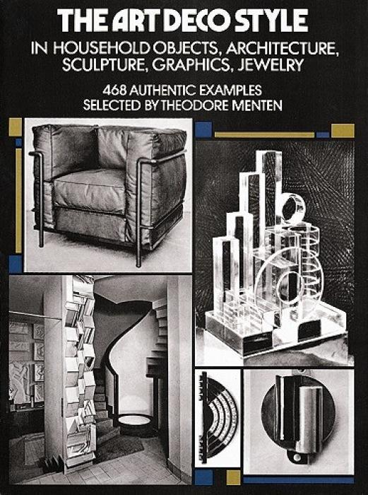 The Art Deco Style: In Household Objects, Architecture, Sculpture, Graphics, Jewelry als Taschenbuch