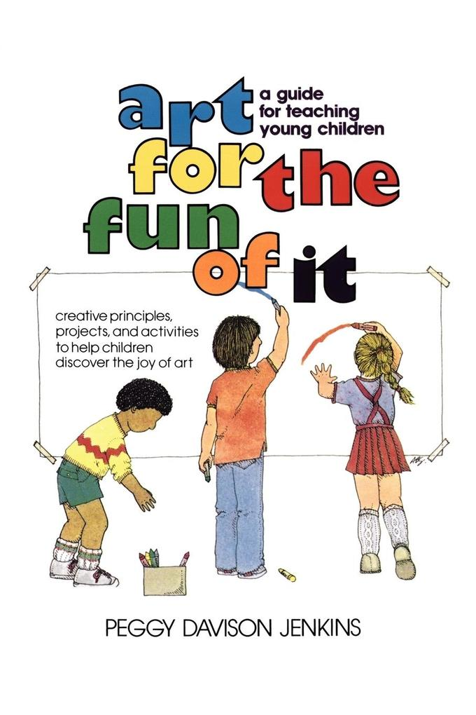 Art for the Fun of It: A Guide for Teaching Young Children als Taschenbuch