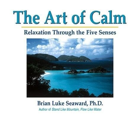The Art of Calm: Relaxation Through the Five Senses als Taschenbuch