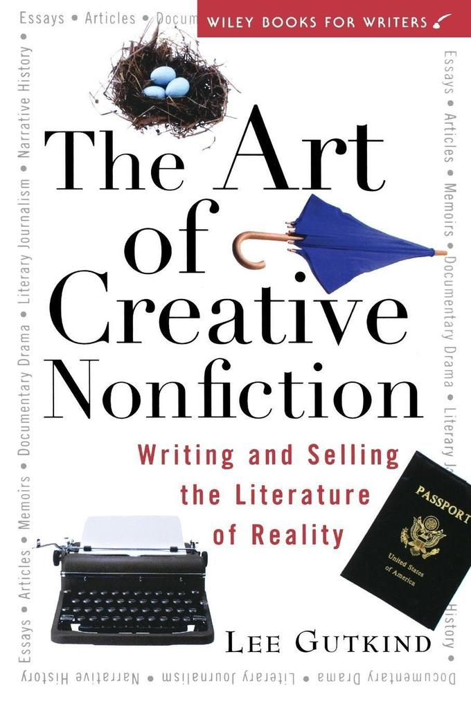 The Art of Creative Nonfiction: Writing and Selling the Literature of Reality als Taschenbuch
