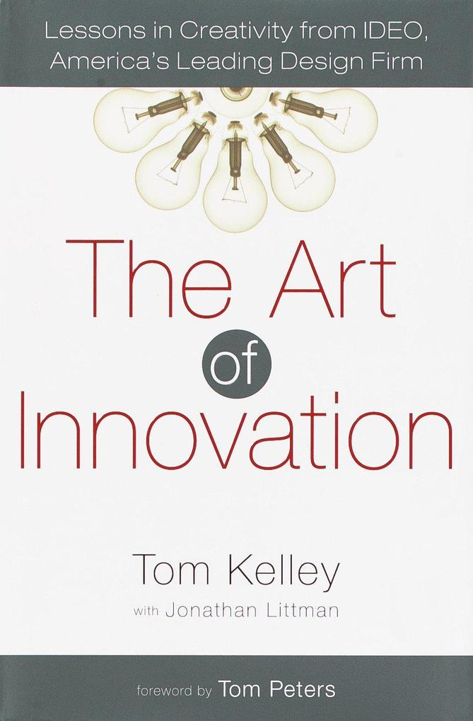 The Art of Innovation: Lessons in Creativity from Ideo, America's Leading Design Firm als Buch