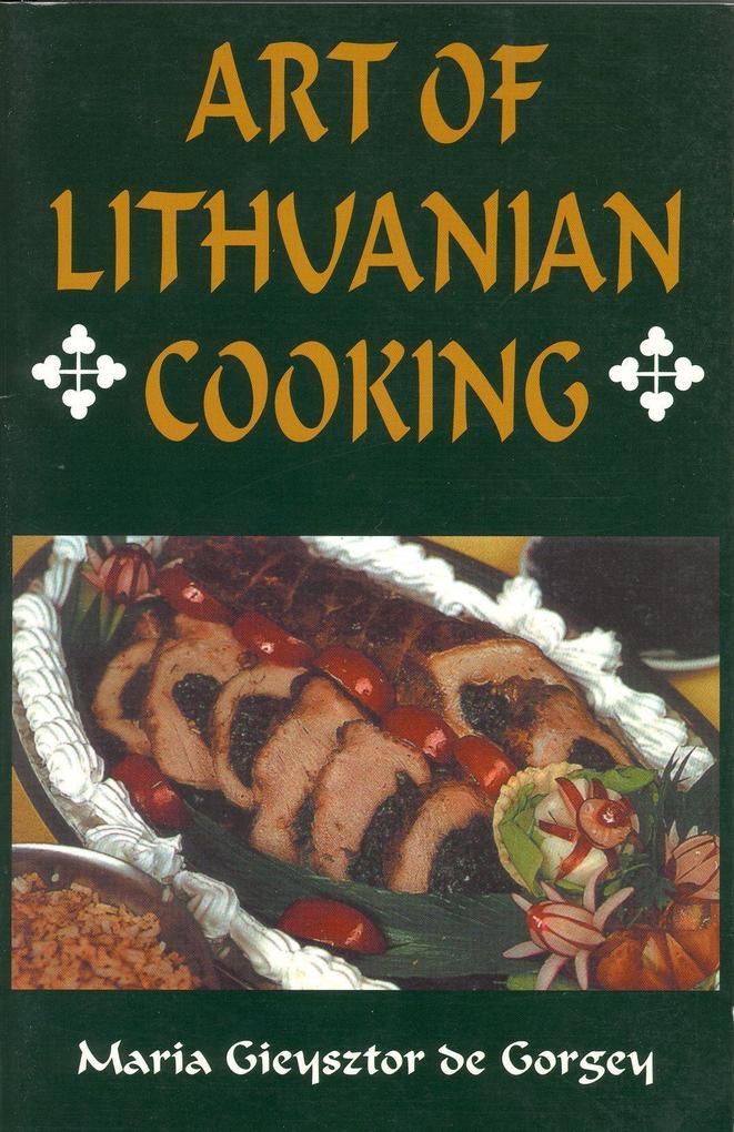 Art of Lithuanian Cooking als Taschenbuch
