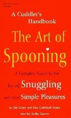 The Art of Spooning: A Cuddler's Handbook als Hörbuch