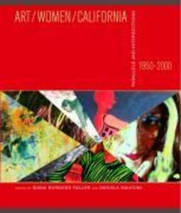 Art/Women/California, 1950-2000: Parallels and Intersections als Taschenbuch