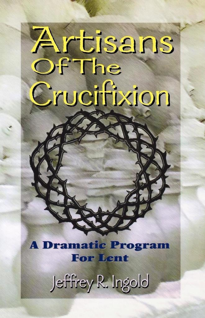 Artisans of the Crucifixion als Taschenbuch