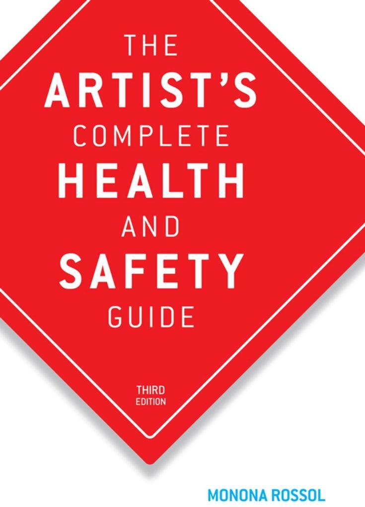 The Artist's Complete Health and Safety Guide: Third Edition als Taschenbuch