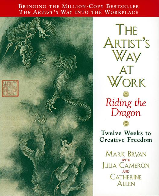 The Artist's Way at Work: Riding the Dragon als Taschenbuch