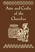 Arts and Crafts of Cherokee als Taschenbuch