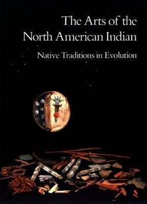 The Arts of the North American Indian als Taschenbuch