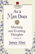 As a Man Does: Morning and Evening Thoughts