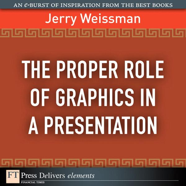 The Proper Role of Graphics in a Presentation a...