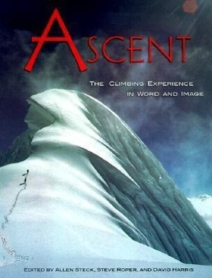 Ascent: The Climbing Experience in Word and Image als Taschenbuch