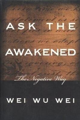 Ask the Awakened: The Negative Way als Taschenbuch