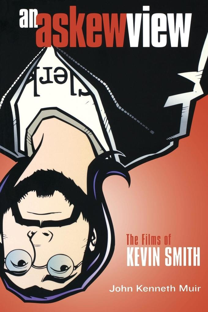 An Askew View: The Films of Kevin Smith als Taschenbuch