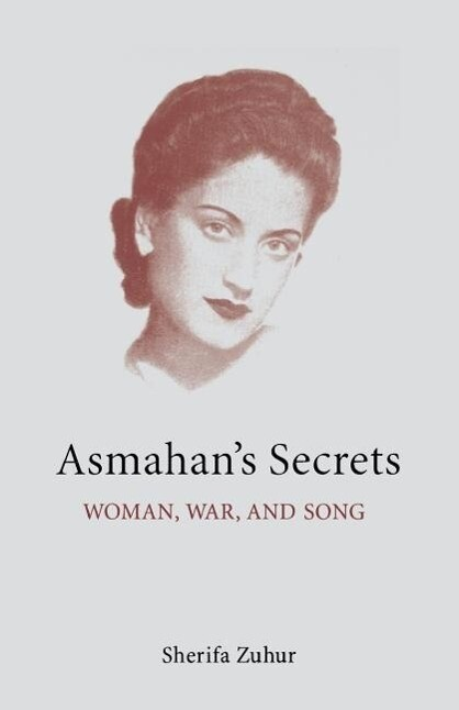 Asmahan's Secrets: Woman, War, and Song als Taschenbuch