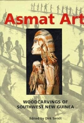 Asmat Art: Woodcarvings of Southwest New Guinea als Buch