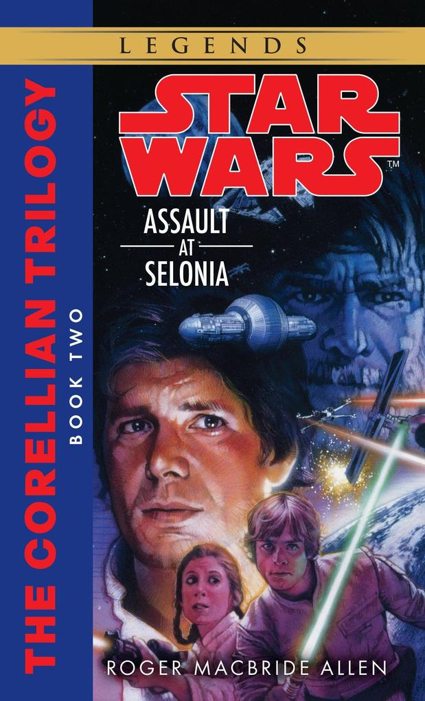 Assault at Selonia: Star Wars Legends (the Corellian Trilogy) als Taschenbuch
