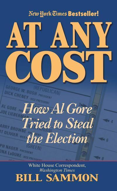 At Any Cost: How Al Gore Tried to Steal the Election als Buch