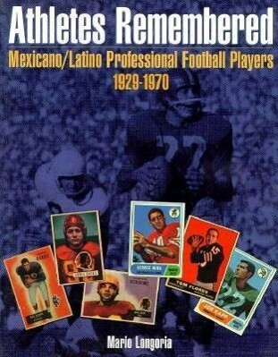 Athletes Remembered: Mexicano/Latino Professional Football Players 1929-1970 als Taschenbuch