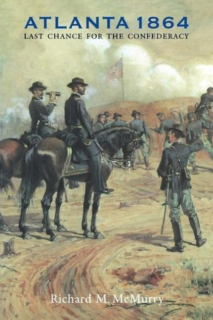 Atlanta 1864: Last Chance for the Confederacy als Taschenbuch