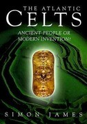 Atlantic Celts: Ancient People of Modern Invention