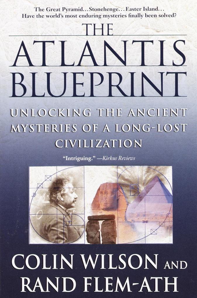 The Atlantis Blueprint: Unlocking the Ancient Mysteries of a Long-Lost Civilization als Taschenbuch